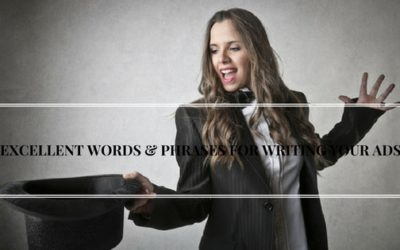 EXCELLENT WORDS & PHRASES FOR WRITING YOUR ADS