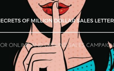 SECRETS OF MILLION DOLLAR SALES LETTERS – FOR ONLINE AND OFFLINE CAMPAIGNS