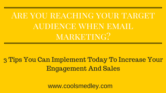 Are you reaching your target audience when email marketing?